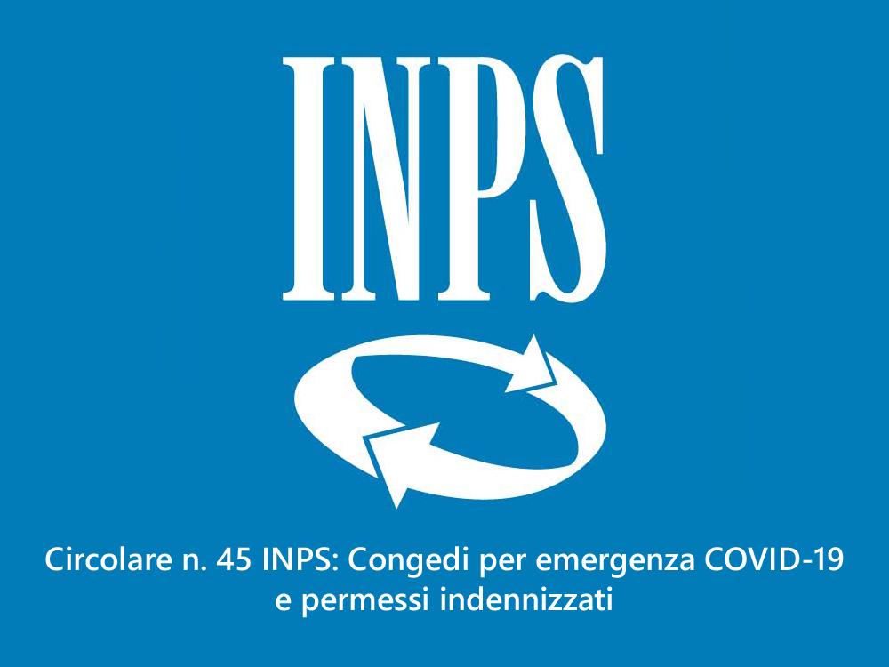 Circolare n. 45 INPS: Congedi per emergenza COVID-19 e permessi indennizzati